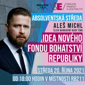 20. října 2021 Absolventská středa na VŠE: Idea nového fondu bohatství republiky