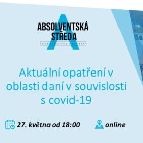 27. května 2020 Absolventská středa: Aktuální opatření v oblasti daní v souvislosti s covid-19