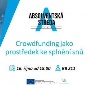 16. října 2019 Absolventská středa: Crowdfunding jako prostředek ke splnění snů