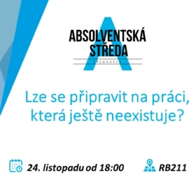 24. listopadu 2021 Absolventská středa na VŠE: Lze se připravit na práci, která ještě neexistuje?