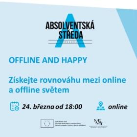 24. března 2021 Online Absolventská středa: OFFLINE AND HAPPY – Získejte rovnováhu mezi online a offline světem