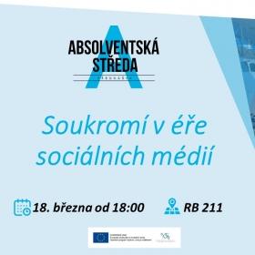 18. března 2020 Absolventská středa: Soukromí v éře sociálních médií
