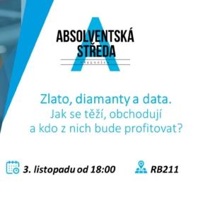 3. listopadu 2021 Absolventská středa na VŠE: Zlato, diamanty a data. Jak se těží, obchodují a kdo z nich bude profitovat?