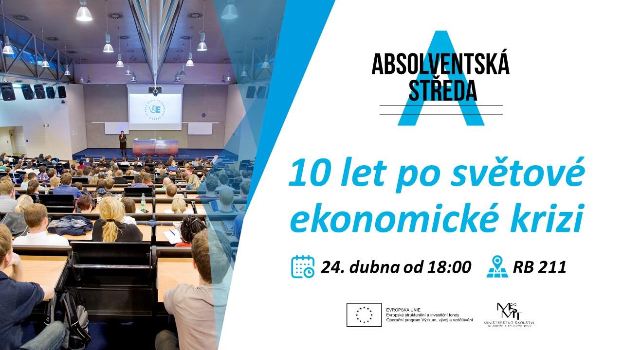 """24. dubna 2019 Absolventská středa: """"10 let po světové ekonomické krizi"""""""